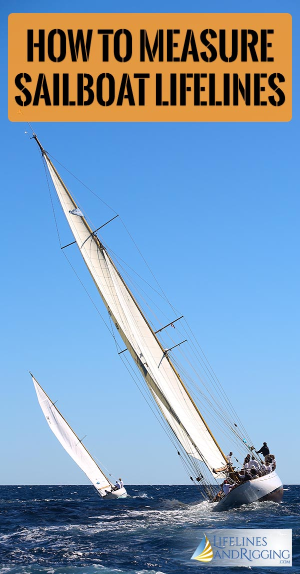 How To Measure Sailboat Lifelines for Replacement